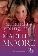Amanda's Young Men : A Cougar On The Prowl - Madeline Moore