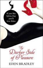 The Darker Side of Pleasure - Eden Bradley