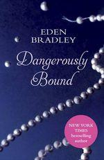 Dangerously Bound - Eden Bradley