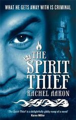 Spirit Thief  :  The Legend of Eli Monpress: Book 1 - Rachel Aaron