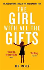 The Girl with All the Gifts - M. R. Carey