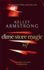 Dime Store Magic : Otherworld - Kelley Armstrong