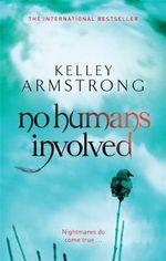 No Humans Involved : Otherworld - Kelley Armstrong