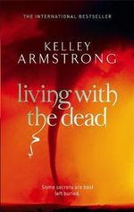 Living With the Dead : Otherworld - Kelley Armstrong