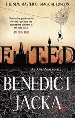 Fated : Alex Verus : Book 1 - Benedict Jacka