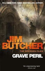 Grave Peril : Dresden Files : Book 3 - Jim Butcher