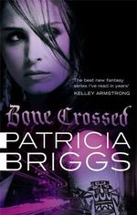 Bone Crossed : Mercy Thompson Series : Book 4 - Patricia Briggs