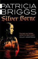 Silver Borne : Mercy Thompson Series : Book 5 - Patricia Briggs
