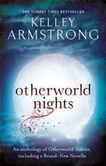 Otherworld Nights : Otherworld : Book 16 - Kelley Armstrong