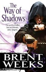 The Way of Shadows : The Night Angel trilogy: Book 1 - Brent Weeks