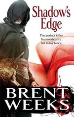 Shadow's Edge : The Night Angel trilogy: Book 2 - Brent Weeks