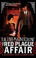 The Red Plague Affair : Bannon and Clare Series : Book 2 - Lilith Saintcrow