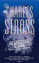 The Apocalypse Codex : A Laundry Novel - Charles Stross