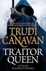 The Traitor Queen : The Traitor Spy Trilogy: Book Three - Trudi Canavan
