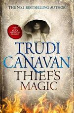 Thief's Magic - Order Now For Your Chance to Win!*  : Millennium's Rule : Book 1 - Trudi Canavan