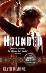 Hounded : The Iron Druid Chronicles - Kevin Hearne