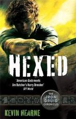 Hexed : The Iron Druid Chronicles - Kevin Hearne