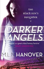 Darker Angels : The Black Sun's Daughter Series : Book 2 - M.L.N. Hanover