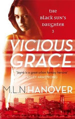 Vicious Grace : Black Sun's Daughter Series : Book 3 - M. L. N. Hanover
