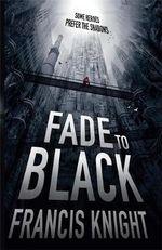 Fade to Black : Rojan Dizon Novels - Julia Knight