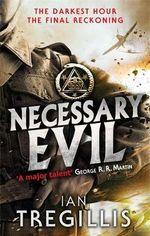 Necessary Evil : Milkweed Triptych Series : Book 3 - Ian Tregillis