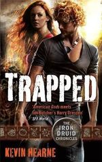 Trapped : Iron Druid Chronicles - Kevin Hearne