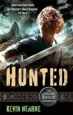 Hunted : Iron Druid Chronicles - Kevin Hearne