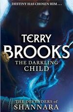 The Darkling Child : The Defenders of Shannara Series : Book 2 - Terry Brooks