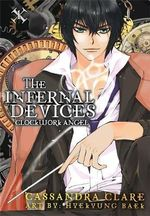 The Infernal Devices : Clockwork Angel : The Manga - Cassandra Clare