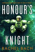 Honour's Knight - Rachel Bach