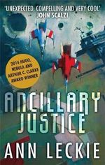 Ancillary Justice : Imperial Radch - Ann Leckie