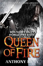 Queen of Fire : Raven's Shadow - Anthony Ryan