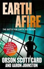 Earth Afire : The First Formic War : Book 2 - Orson Scott Card
