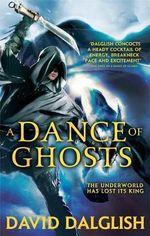 A Dance of Ghosts : Shadowdance Series : Book 5 - David Dalglish