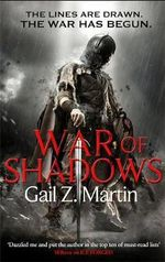 War of Shadows : Book 3 of the Ascendant Kingdoms Saga - Gail Z. Martin