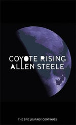 Coyote Rising : The Coyote Series : Book 2 - Allen M. Steele