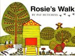 Rosie's Walk : Board Book - Pat Hutchins