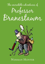 The Incredible Adventures of Professor Branestawm : HB Classic - Norman Hunter