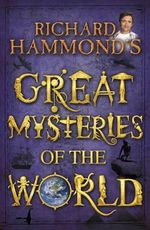 Richard Hammond's Great Mysteries of the World - Richard Hammond