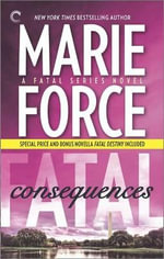 Fatal Consequences: Book Three of the Fatal Series : Fatal Destiny - Marie Force