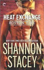 Heat Exchange : Boston Fire - Shannon Stacey