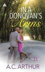 In a Donovan's Arms : Defying DesireFull House Seduction - A C Arthur