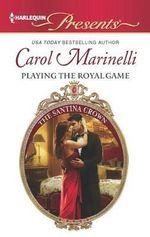 Playing the Royal Game : Harlequin Presents - Carol Marinelli