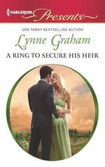 A Ring to Secure His Heir - Lynne Graham