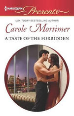 A Taste of the Forbidden : Harlequin Presents - Carole Mortimer, Etc