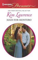 Maid for Montero : Harlequin Presents - Kim Lawrence