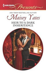 Heir to a Dark Inheritance - Maisey Yates