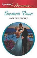 A Greek Escape : Harlequin Presents - Elizabeth Power