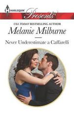 Never Underestimate a Caffarelli - Melanie Milburne