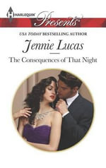 The Consequences of That Night - Jennie Lucas